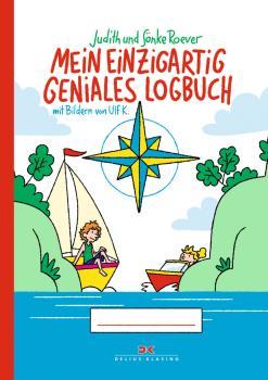 Mein einzigartig geniales Logbuch - für Kinder von 6 bis 12 Jahren