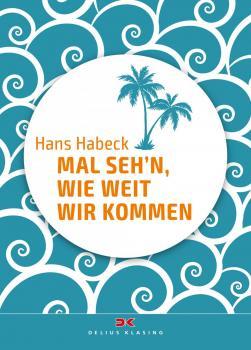 Mal seh'n, wie weit wir kommen - Hans Habeck