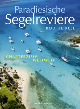 Paradiesische Segelreviere von Rod Heikell