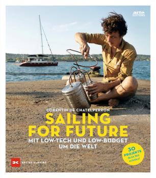 Sailing for Future - Mit Low-Tech und Low-Budget um die Welt